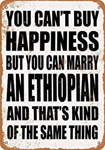 LoMall 8 x 12 Metal Sign - You Can't Buy Happiness BUT You CAN Marry an Ethiopian - Vintage Wall Decor Art