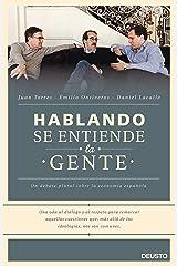Hablando se entiende la gente: Un debate plural sobre la economía española (Spanish Edition) Kindle Edition