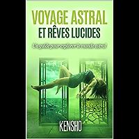 Voyage Astral Et Rêves Lucides: Un guide pour explorer le monde astral