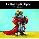 Le Roi Kipik Kipik - Sélection du Comité des mamans Printemps 2002 (3-6 ans)