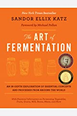 The Art of Fermentation: An In-Depth Exploration of Essential Concepts and Processes from around the World Hardcover