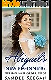 Abigail's New Beginning: Orphan Mail Order Bride