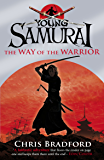 Young Samurai: The Way of the Warrior (English Edition)