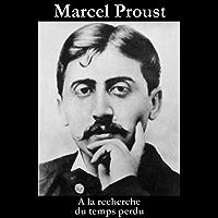 A la recherche du temps perdu (l'intégrale) (French Edition)