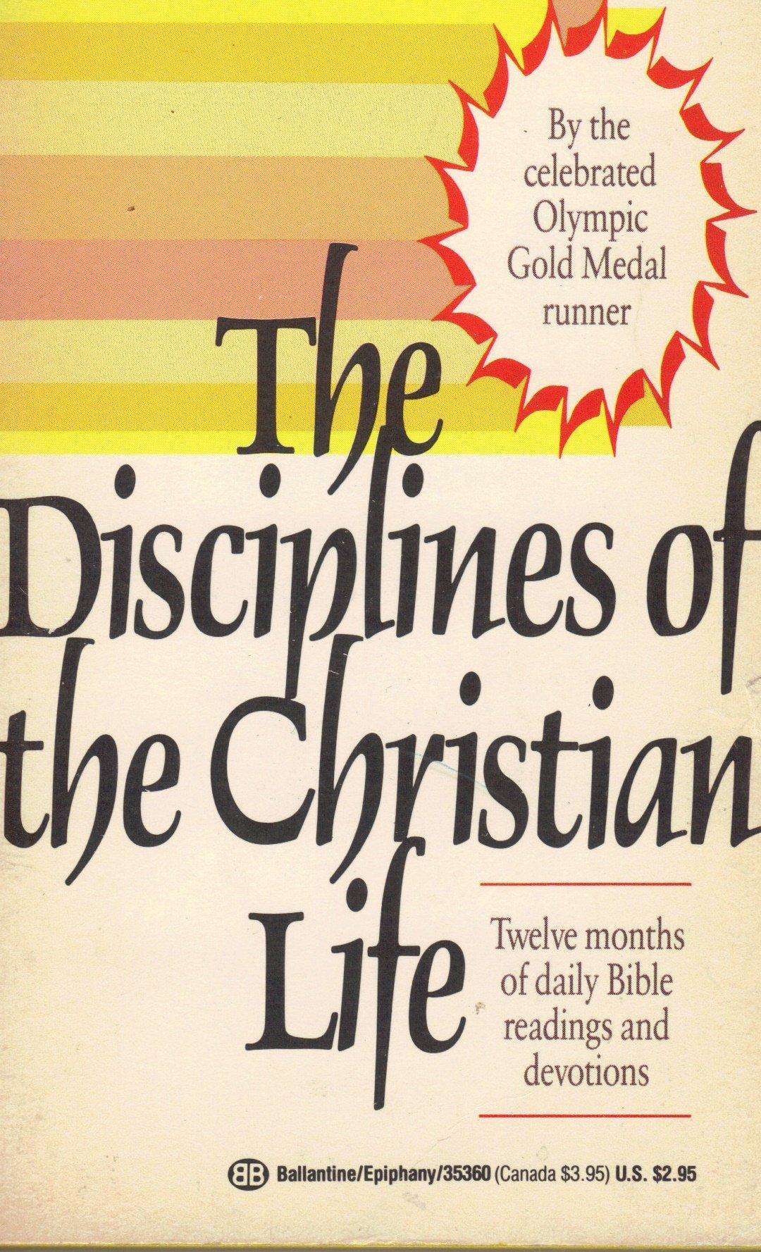 The Disciplines of the Christian Life: Eric Liddell: 9780345353603:  Amazon.com: Books
