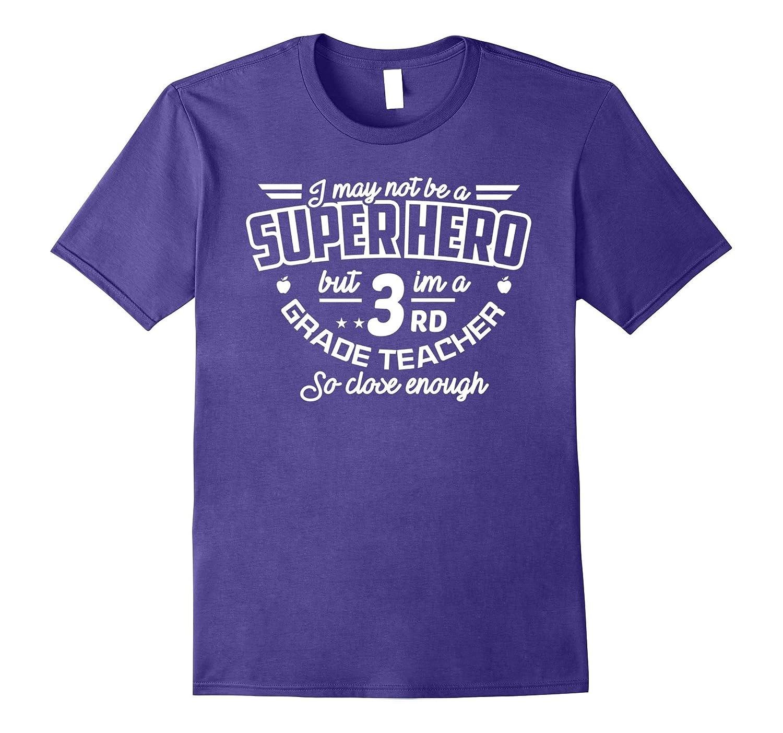 3rd Third Grade Teacher Shirt Not Superhero Funny Gift Tee-CD