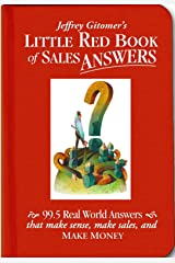 Jeffrey Gitomer's Little Red Book of Sales Answers: 99.5 Real World Answers That Make Sense, Make Sales, and Make Money Hardcover