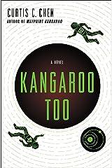 Kangaroo Too: A Novel (The Kangaroo Series Book 2) Kindle Edition
