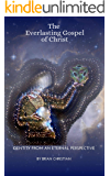 The Everlasting Gospel of Christ: Identity From An Eternal Perspective
