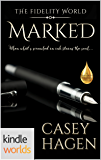 The Fidelity World: Marked (Kindle Worlds Novella) (Dangerous Intentions Book 1)