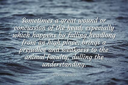 Amazon Thomas Willis Famous Quotes Laminated Poster Print Awesome Concussion Quotes