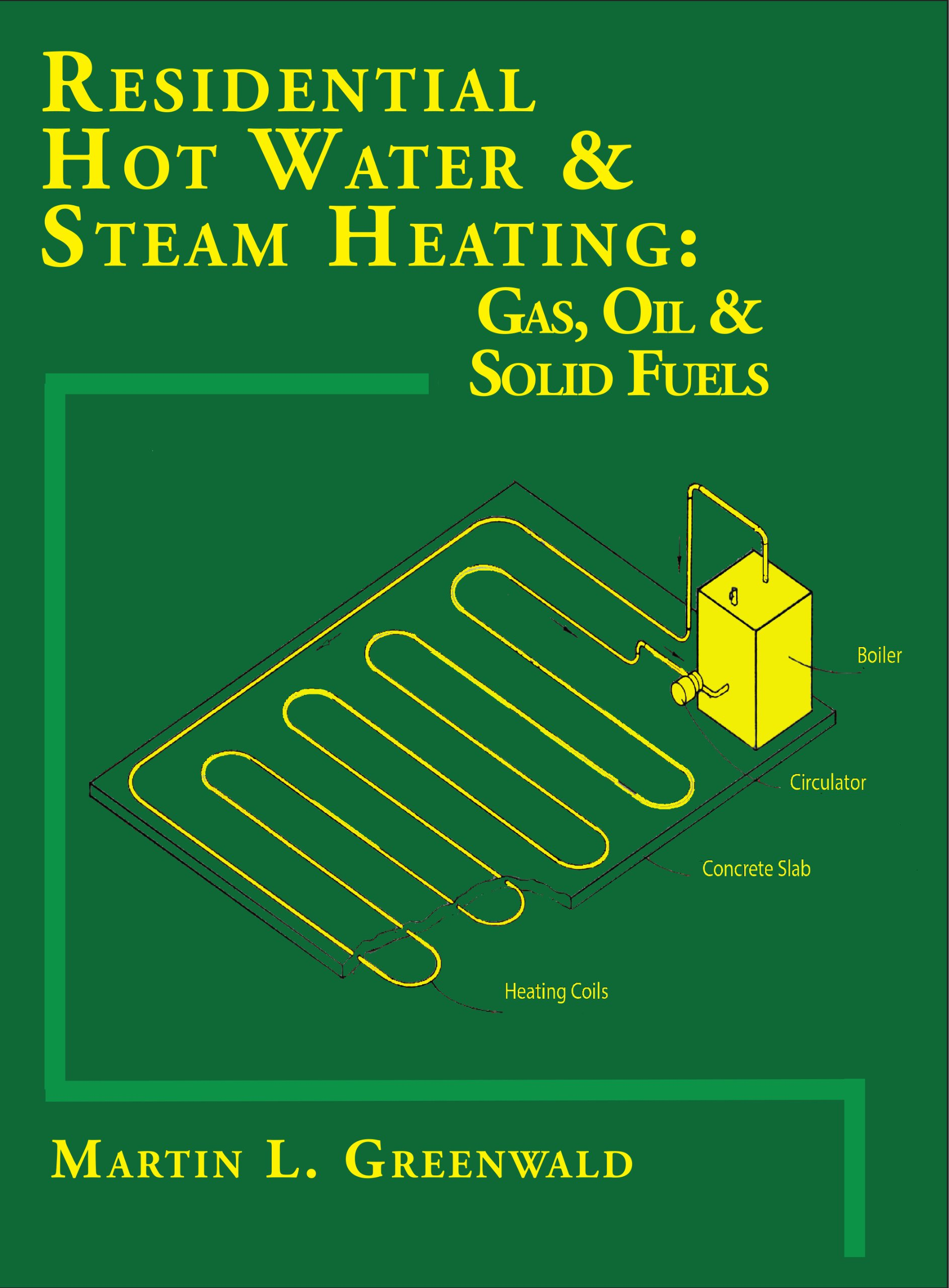 Residential Hot Water And Steam Heating Martin L Greenwald Piping Layout Techniques 9780964205192 Books