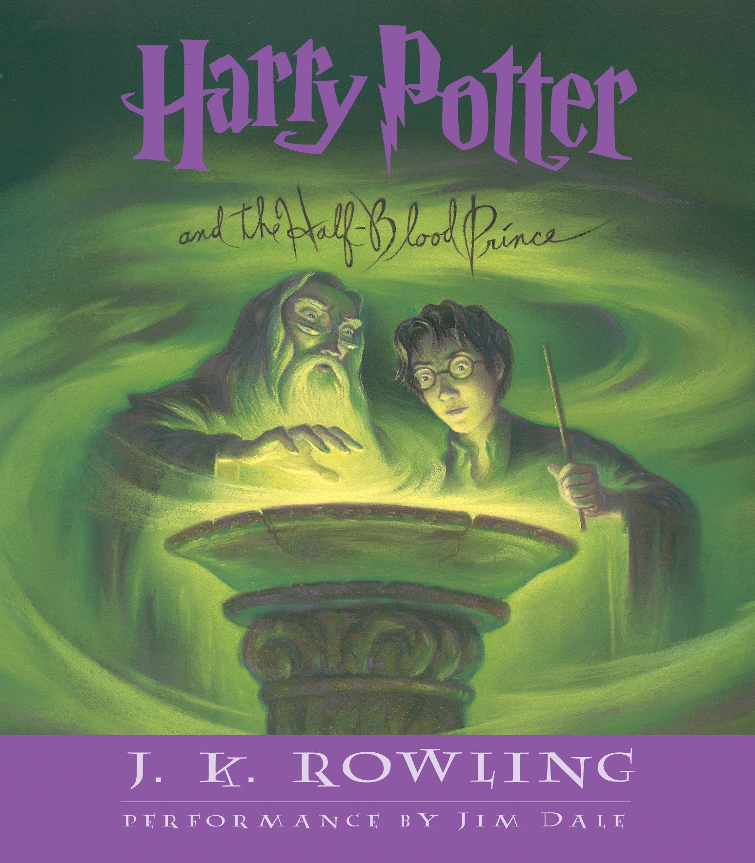 Harry Potter and the Half-Blood Prince (Book 6): J K  Rowling, Jim