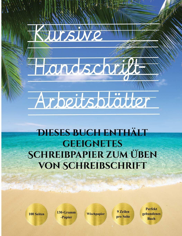 Kursive Handschrift-Arbeitsblätter: 100 Leere Übungsblätter Für ...