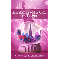 An American Girl in Paris (The American Girl in Paris Book 1)