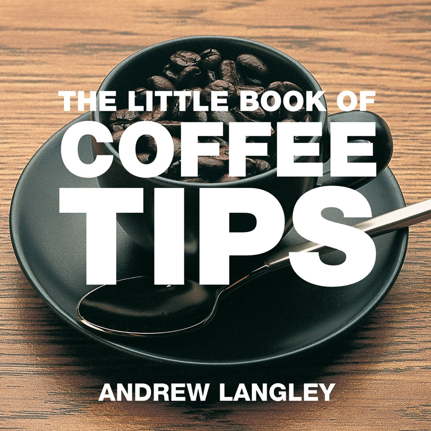 Download The Little Book of Coffee Tips (Little Books of Tips) PDF