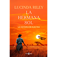La hermana sol (Las Siete Hermanas 6) (Spanish Edition)