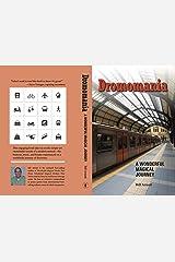 Dromomania: A Wonderful Magical Journey Kindle Edition