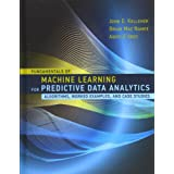 Fundamentals of Machine Learning for Predictive Data Analytics: Algorithms, Worked Examples, and Case Studies