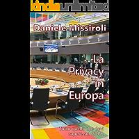 La Privacy in Europa: Tutto quello che devi sapere
