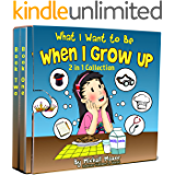 What I Want to Be When I Grow Up: 2 in 1 Collection (Bedtime Stories for Toddlers)