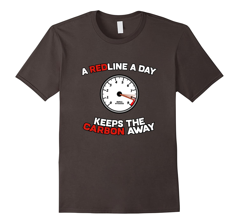 A Redline A Day Carbon Away – Funny Car Meme Shirt