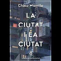 La ciutat i la ciutat (Catalan Edition)