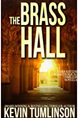 The Brass Hall: A Dan Kotler Story Kindle Edition