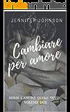 Cambiare per amore (L'amore oltre tutto Serie Vol.2)