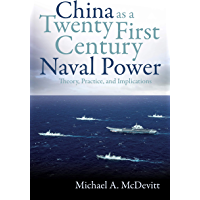 China as a Twenty-First-Century Naval Power: Theory, Practice, and Implications