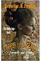 Dare To Dream: Forever and a Day (The Allister Saga Book 1) Kindle Edition