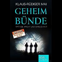 Geheimbünde - Mythos, Macht und Wirklichkeit (German Edition)