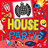 House Party 2017 - Ministry of Sound [Explicit]