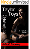 Taylor Toys with Hotwifing: A Hotwife Novel