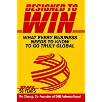 Designed to Win: What Every Business Needs to Know to Go Truly Global (DHL's 50...