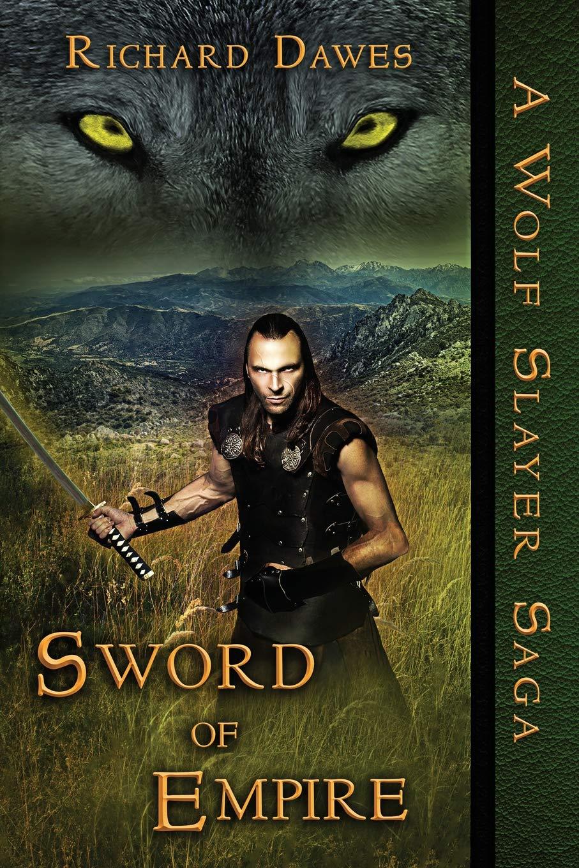Sword of Empire: Richard Dawes: 9781680466652: Amazon com: Books
