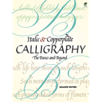 Italic and Copperplate Calligraphy: The Basics and Beyond (Lettering, Calligraphy, Typography) (English Edition)