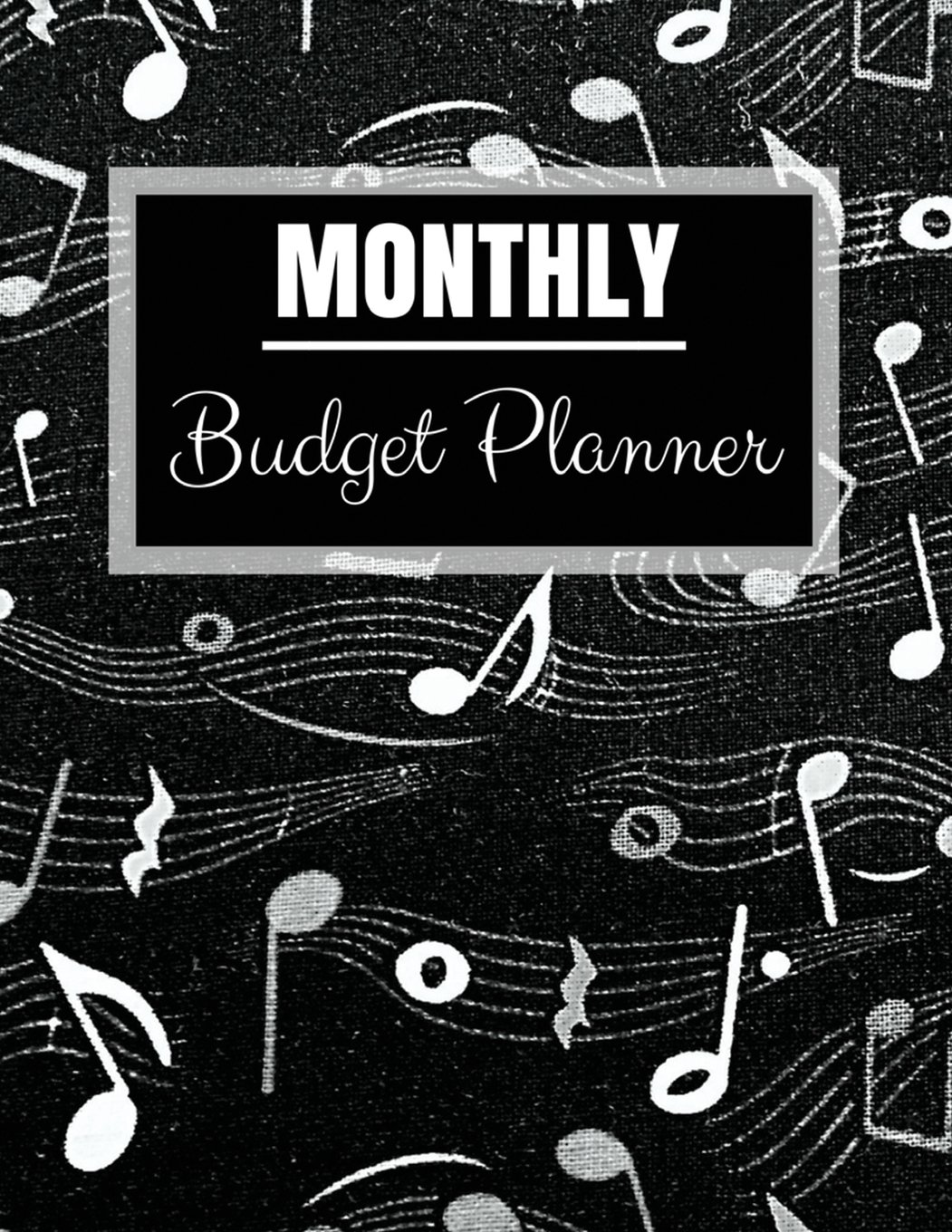 Download Monthly Budget Planner: Music Note Design Budget Planner Book With Calendar 2018-2019 Income List, Monthly Expense Categories and Weekly Expense Budget Planner and Bill Tracker (Volume 8) PDF