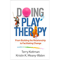 Doing Play Therapy: From Building the Relationship to Facilitating Change (Creative Arts and Play Therapy)