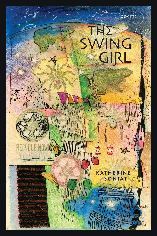 The Swing Girl Poems Katherine Soniat 9780807138946
