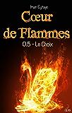 Coeur de flammes, Tome 0.5: Le Choix
