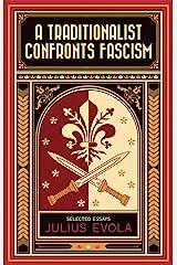 A Traditionalist Confronts Fascism Kindle Edition