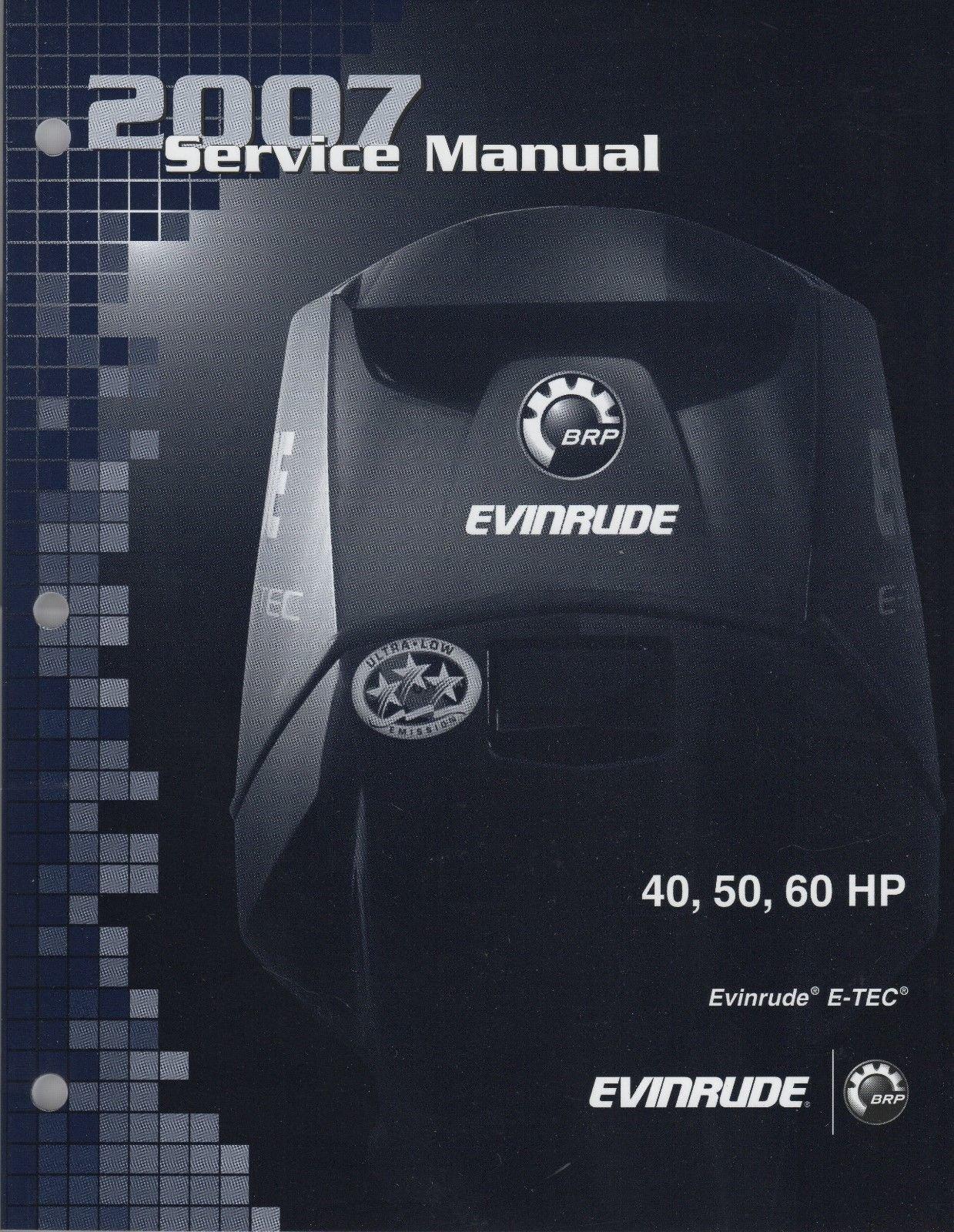 2007 EVINRUDE E-TEC OUTBOARD 40, 50, 60 HP SERVICE MANUAL (239): EVINRUDE:  Amazon.com: Books