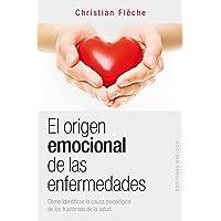 El origen emocional de las enfermedades: Cómo identificar la causa psicológica de los trastornos