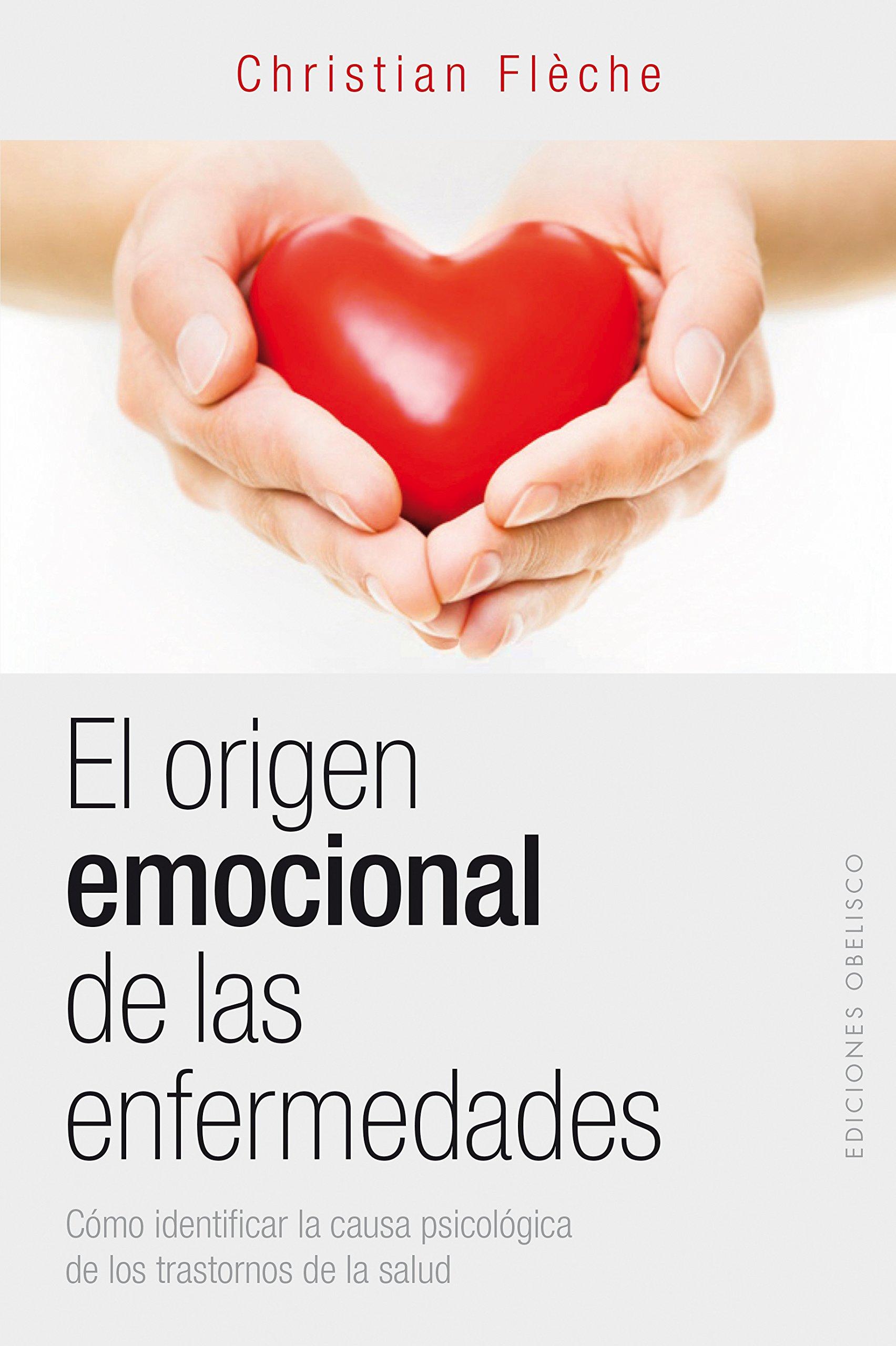 Origen Emocional De Las Enfermedades, El SALUD Y VIDA NATURAL: Amazon.es:  CHRISTIAN FLÈCHE, Rosa Borrás Montané: Libros