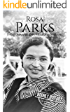 Rosa Parks: The Woman Who Ignited a Movement (Biographies of Women in History Book 8)
