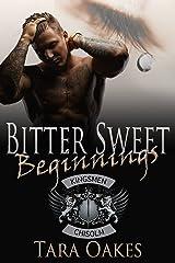 BITTER SWEET BEGINNINGS (The Kingsmen M.C Book 5) Kindle Edition