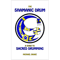 The Shamanic Drum: A Guide to Sacred Drumming book cover