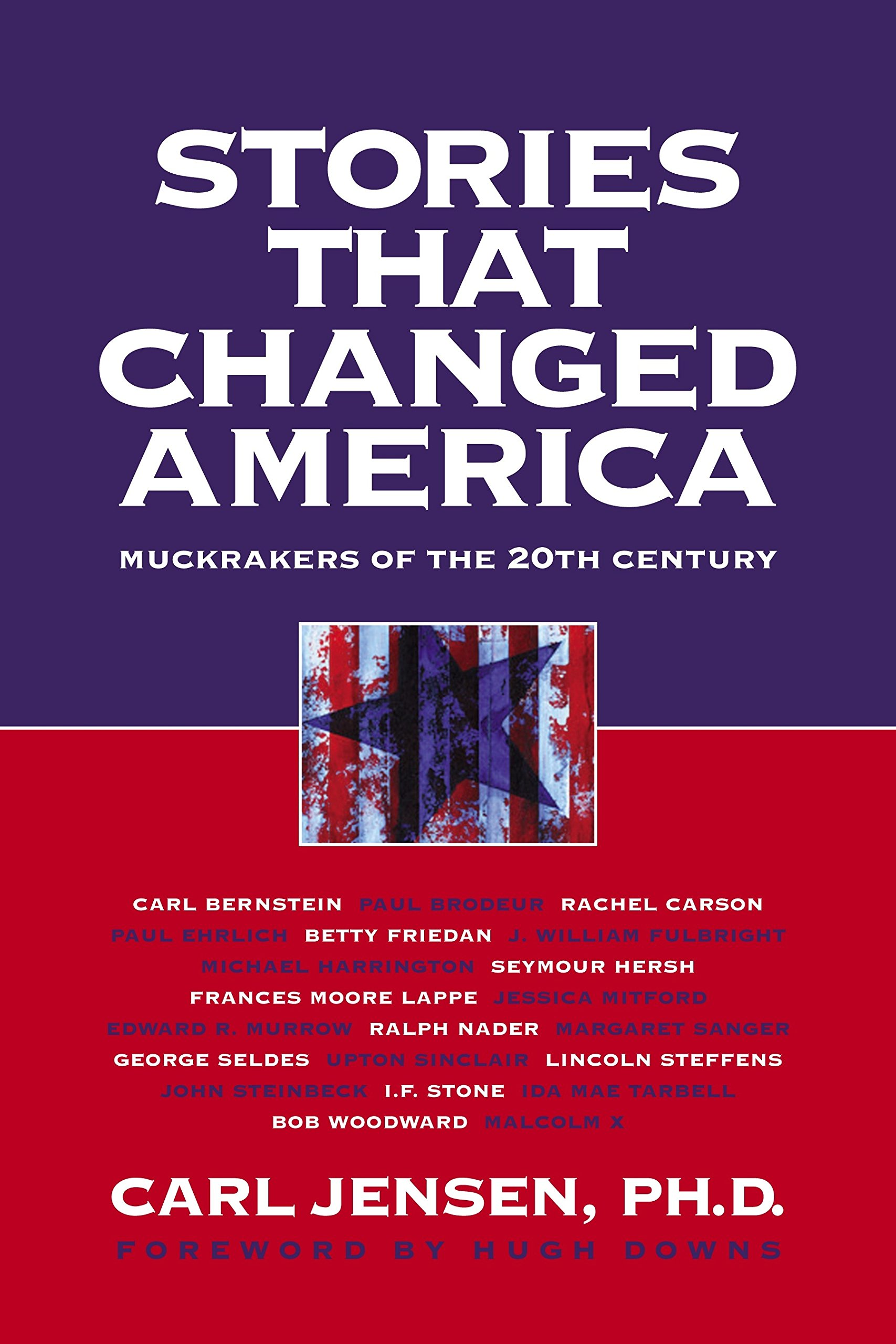 Stories that changed america muckrakers of the 20th century carl stories that changed america muckrakers of the 20th century carl jensen hugh downs 9781583225172 amazon books fandeluxe