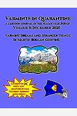 Varmints in Quarantine, Volume 8, December 2020: Varmint Dreams and Stranger Things Kindle Edition